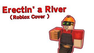 Erectin' a River TF2 ( Roblox Cover )