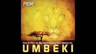 Prok & Fitch vs. My Digital Enemy feat. Maboo Inc - Umbeki (Matteo DiMarr Mix)