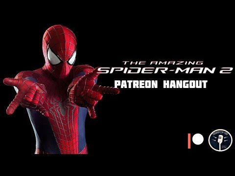 The Amazing Spider-Man 2 Patreon Hang Out