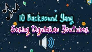 10 backsoundlagu yang sering digunakan youtuber part 2