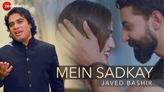 Mein Sadkay - Official Music Video | Javed Bashir
