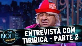the noite 30 06 16 entrevista com tiririca parte 2