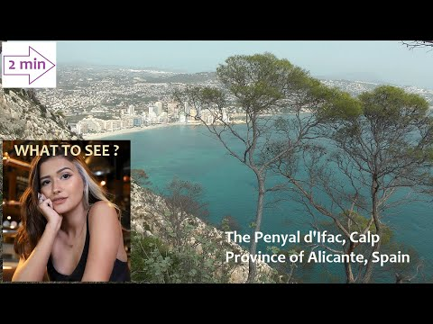 WHAT TO SEE in Calp and Natural Park of Penyal d'Ifac, province of Valencia, Spain. (2 min)