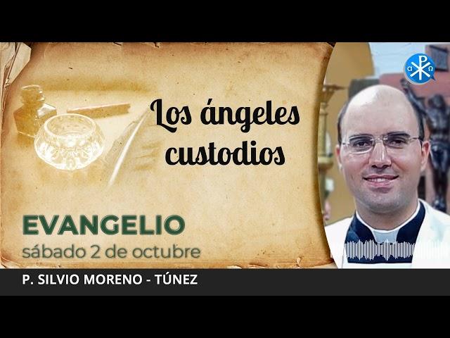 Evangelio de hoy,  2 de octubre de 2021   Los ángeles custodios