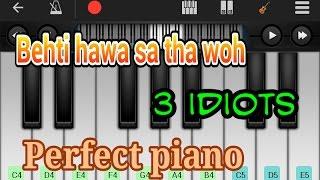 Behti hawa sa tha woh (3 idiots) perfect piano