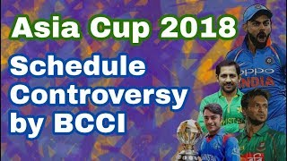 Asia Cup 2018 : BCCI Against New Schedule As Another Controversy Surrounds The Tournament