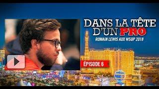 Dans la tête d'un pro : Romain Lewis aux WSOP 2018 (6)