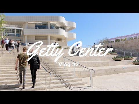 GETTY CENTER   Vlog #2