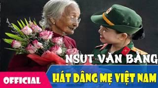 [Hát Chèo] Hát Dâng Mẹ Việt Nam - NSƯT Văn Bằng