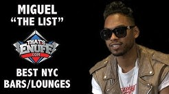 "Miguel - ""THE LIST"" - Best NYC Bars/Lounges"