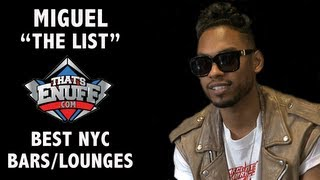 """Miguel - """"THE LIST"""" - Best NYC Bars/Lounges"""