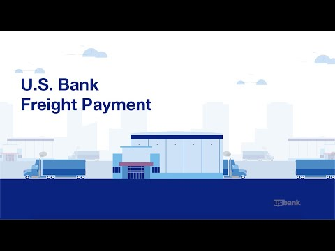 U.S. Bank Freight Payment: Receive Faster, More Accurate Freight Payment