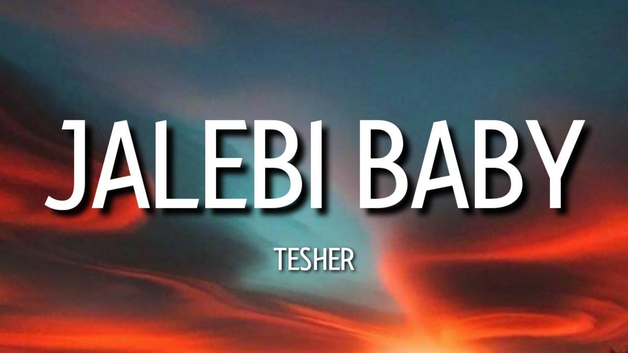 Download baby let me see it jalebi baby (tiktok song)   tesher - jalebi baby (lyrics)