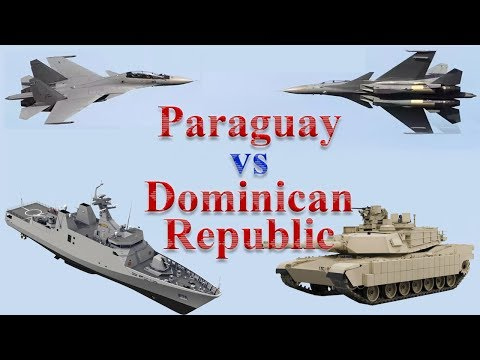 Paraguay vs Dominican Republic Military Power 2017