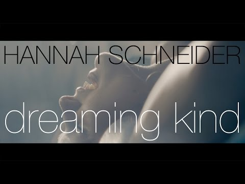 Hannah Schneider - Dreaming Kind video