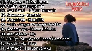 LAGU GALAU 2019 - LAGU GALAU BUAT MANTAN