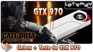 GTX 970 4GB ASUS TURBO - Unbox + Teste no Black Ops III