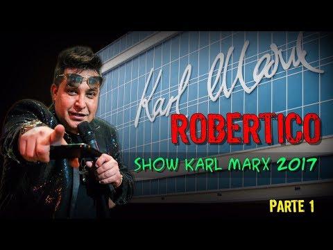 Show Karl Marx 2017 - Parte 1 - Robertico Comediante