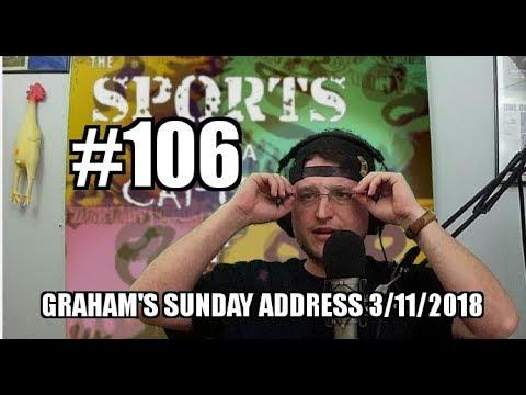 Sports With A Capital F #106 - Graham's Sunday Address 3/11/2018