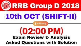 RRB Group D (10 Oct 2018, Shift-II) Exam Analysis & Asked Questions