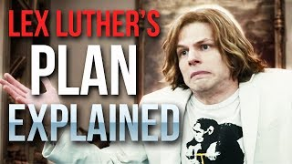 Why You're WRONG About Batman v Superman - Lex Luthor's Plan Explained