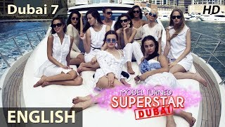 Model Turned Superstar - EPISODE 7 DUBAI | Reality Show with 100 Models