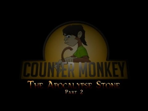 Counter Monkey - The Apocalypse Stone  (Part 2)
