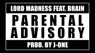 LORD MADNESS FEAT. BRAIN - PARENTAL ADVISORY thumbnail