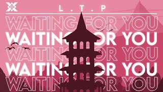 L.T.P - Waiting For You | Prexall Release