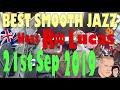 Best Smooth Jazz 21st Sep 2019: Host Rod Lucas