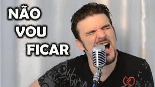 NÃO VOU FICAR - Pablo Belusso (O HOMEM BANDA)