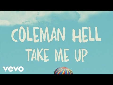 "Watch ""Coleman Hell - Take Me Up (Lyric Video)"" on YouTube"