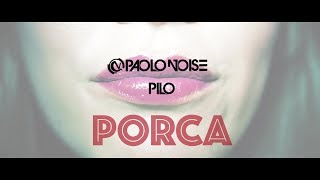 Paolo Noise &  Pilo - PORCA ( Official Video )
