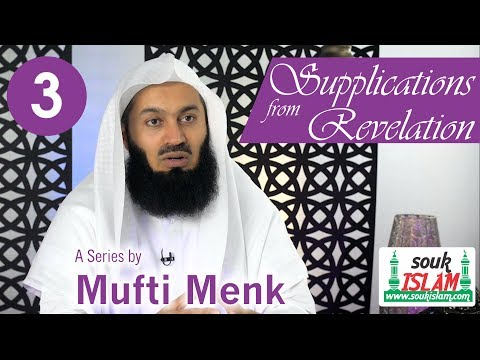 Supplications from Revelation Mufti Menk Episode 3