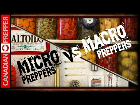 Micro VS Macro Preppers and Survivalists