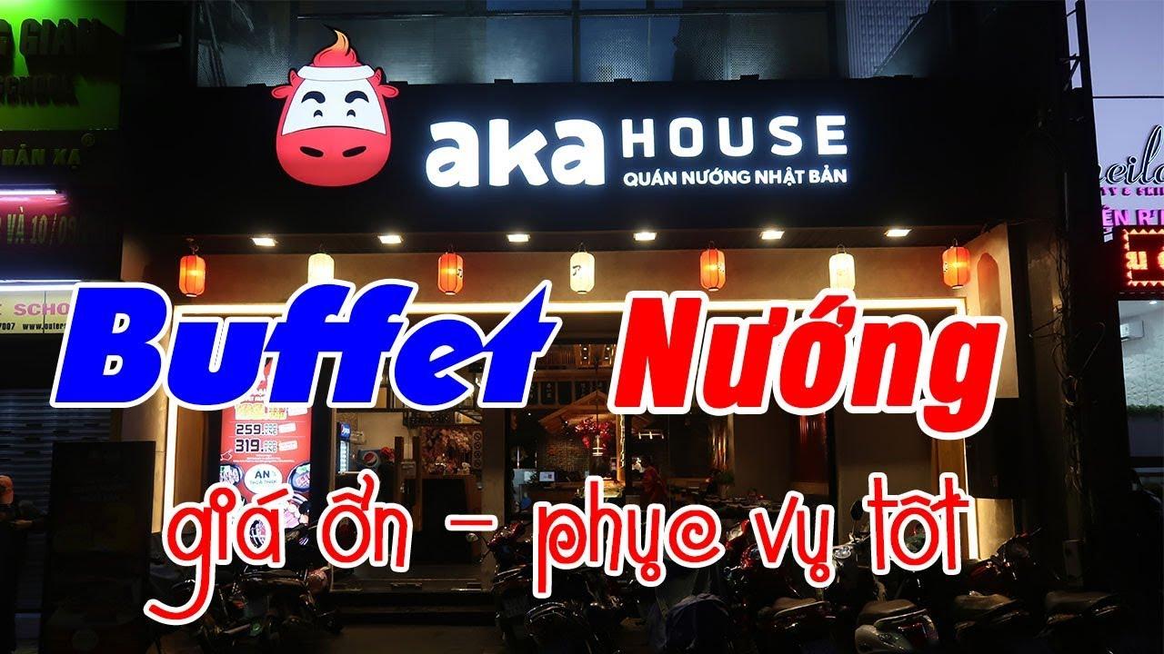 Review Aka House - Buffet Nướng - giá cả ổn, phục vụ tốt