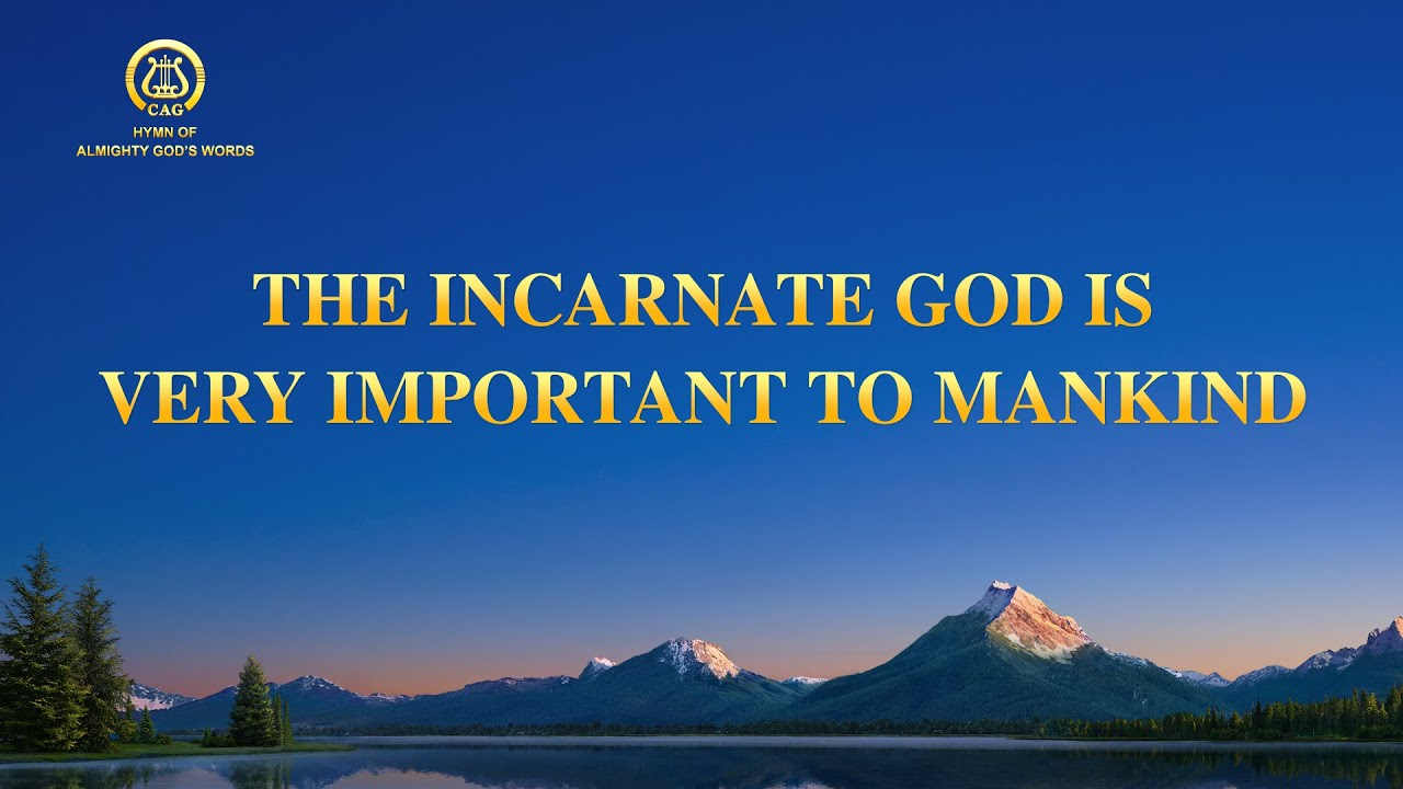 """2021 English Gospel Song With Lyrics   """"The Incarnate God Is Very Important to Mankind"""""""