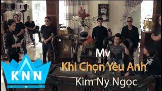 khi chọn yu anh kim ny ngọc official mv full hd