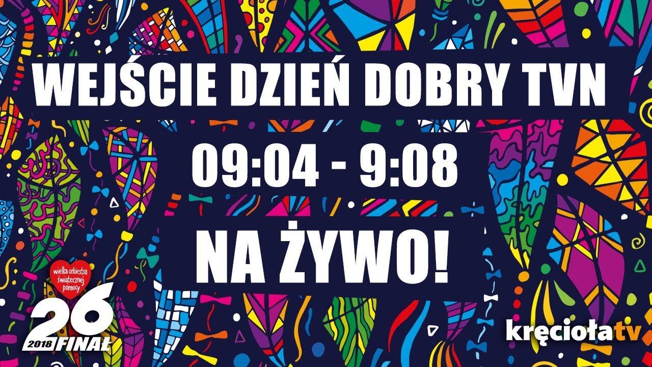 26. Finał WOŚP na żywo! Wejście Dzień Dobry TVN  09:04 – 09:08