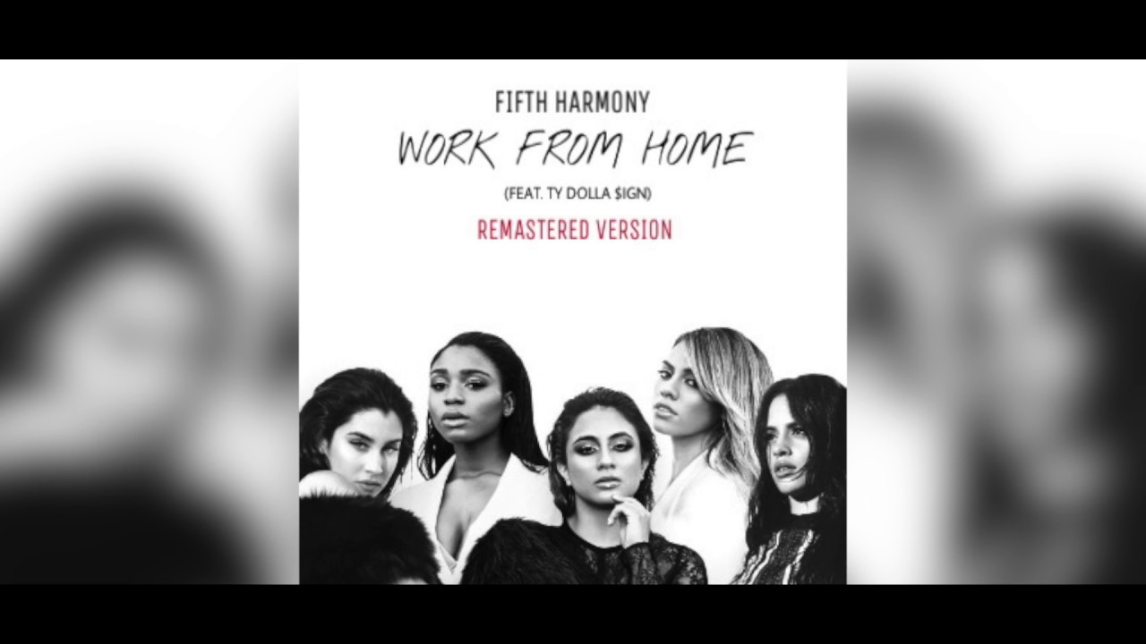 Download Fifth Harmony - Work from Home (feat. Ty Dolla $ign) [Remastered Version]