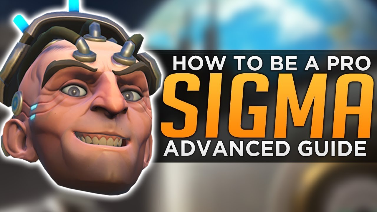 Overwatch: How to Be a PRO Sigma - Advanced Guide thumbnail