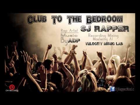 Club To The Bedroom | 'Sj Rapper' | New Punjabi Rap Song Hit 2013 |