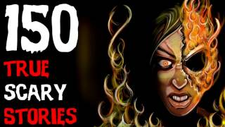 150 true scary stories ultimate compilation! reddit/let's not meet (2017)