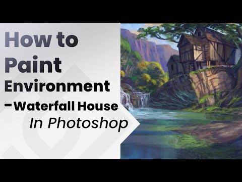 How to paint environments in photoshop _ House by the waterfall