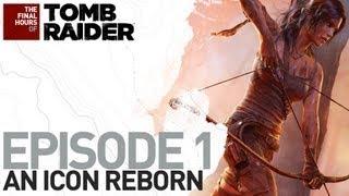Tomb Raider [ES] Final Hours - Episodio 1 - El renacimiento de un icono