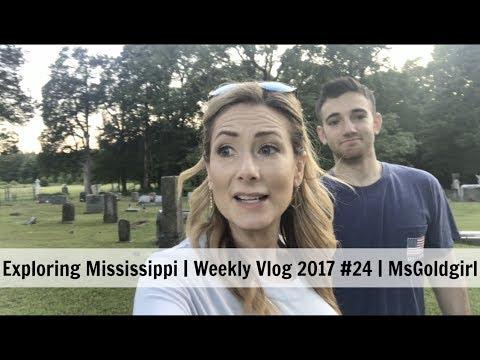 Exploring Mississippi | Weekly Vlog 2017 #24 | MsGoldgirl