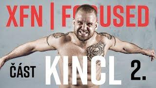 Patrik Kincl | Část 2. | XFN Focused