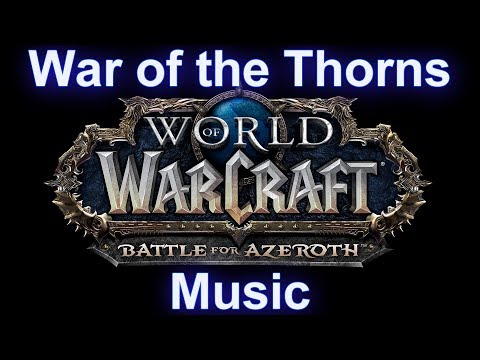 War Of The Thorns Music (Teldrassil Pre-Patch Music) - Warcraft Battle For Azeroth Music
