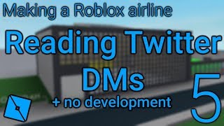 Making a Roblox airline: Episode 5 - Reading Twitter messages (no development)