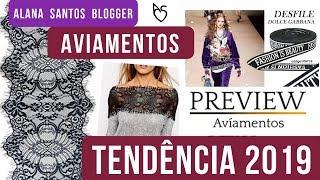Tendências de aviamentos 2019 Preview aviamentos com Alana Santos Blogger